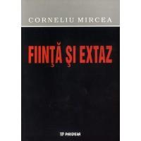 Fiinţă şi extaz - Corneliu Mircea