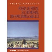 Poezia de ritual si ceremonial din mărginimea Sibiului - Amalia Pavelescu