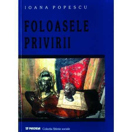 Paideia Foloasele privirii - Ioana Popescu Studii culturale 24,00 lei 0902P