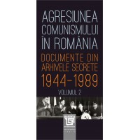 The aggression of communism in Romania - Vol.2