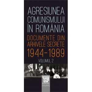 Agresiunea comunismului in Romania -Vol.2 - Gh. Buzatu si Mircea Chiritoiu