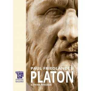 Paideia Platon.Operele platonice. Prima perioadă Volumul II.-Paul Friedländer, trad. Maria-Magdalena Anghelescu Filosofie 65,...