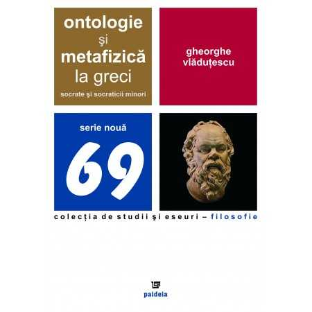 Ontologie şi metafizică la greci. Socrate şi socraticii minori