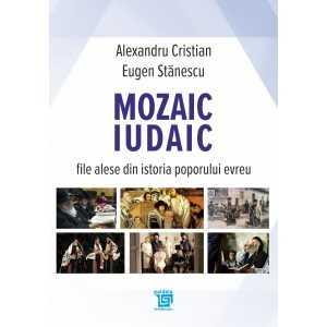 Paideia Mozaic iudaic. File alese din istoria poporului evreu- Alexandru Cristian, Eugen Stanescu History 28,00 lei