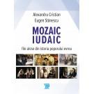 Mozaic iudaic. File alese din istoria poporului evreu- Alexandru Cristian, Eugen Stanescu