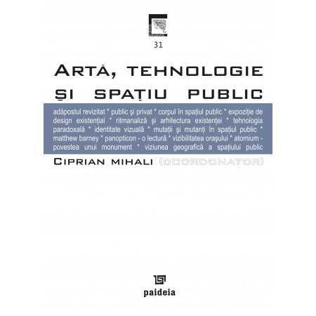 Paideia Artă, tehnologie şi spaţiul public - Ciprian Mihali E-book 15,00 lei E00000621