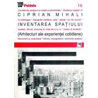 Inventarea spaţiului. Arhitecturi ale experienţei cotidiene - Ciprian Mihali