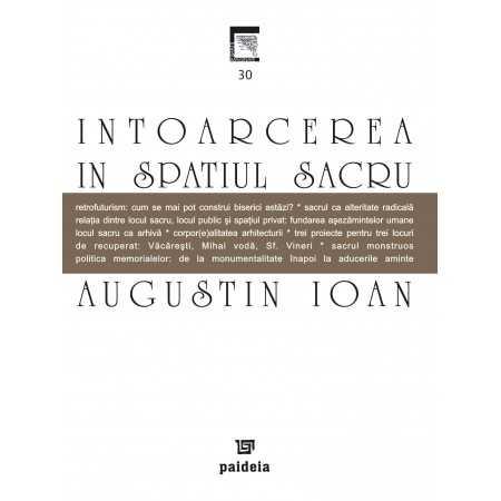 Paideia Întoarcerea în spaţiul sacru - Augustin Ioan E-book 15,00 lei E00000938