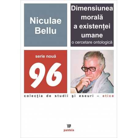 Paideia Dimensiunea morală a existenţei umane. O cercetare ontologică - Niculae Bellu Philosophy 34,68 lei