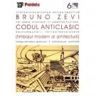 Paideia Codul Anticlasic (limbajul modern al arhitecturii) - Bruno Zevi Arte & arhitecturi 14,40 lei 0780P