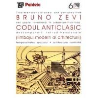 Codul Anticlasic (limbajul modern al arhitecturii) - Bruno Zevi