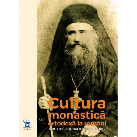 Paideia Cultura monastică ortodoxă la români - Radu Lungu E-book 80,00 lei E00002360