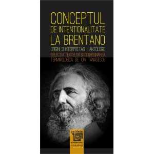 Conceptul de intentionalitate la Brentano-coordonarea terminologică de Ion Tănăsescu