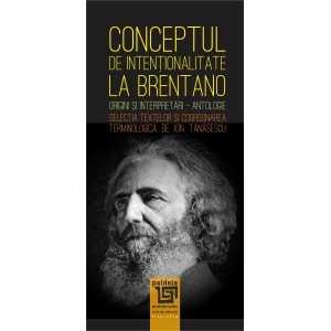 Paideia Conceptul de intenţionalitate la Brentano - Ion Tănăsescu Studii sociale 34,00 lei 2371P