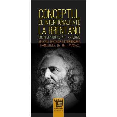 Paideia Conceptul de intentionalitate la Brentano-coordonarea terminologică de Ion Tănăsescu Social Studies 34,00 lei
