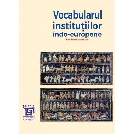 Paideia Vocabularul instituţiilor indo-europene - Émile Benveniste E-book 85,00 lei E00002324
