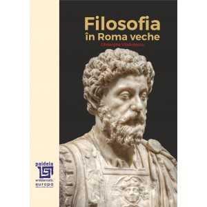 Paideia Filosofia în Roma veche – Gheorghe Vladutescu E-book 75,00 lei