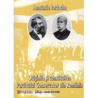 Originile şi constituirea Partidului Conservator din România - Anastasie Iordache