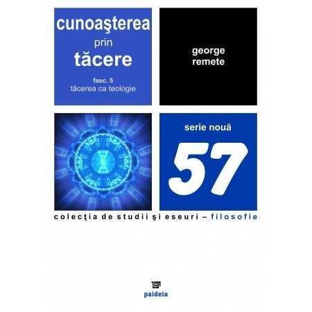 Paideia Cunoasterea prin tacere.Tacerea ca teologie-vol.5- George Remete E-book 15,00 lei E00002088