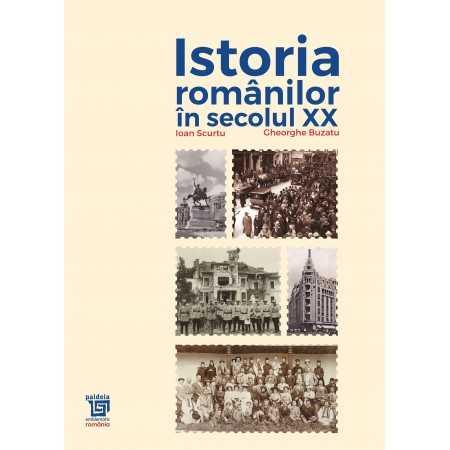 Paideia Istoria romanilor in secolul XX (1918-1948) - Ioan Scurtu, Gheorghe Buzatu E-book 75,00 lei