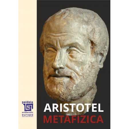 Paideia Metafizica - Aristotel, traducere Gheorghe Vlădutescu E-book 65,00 lei E00002330