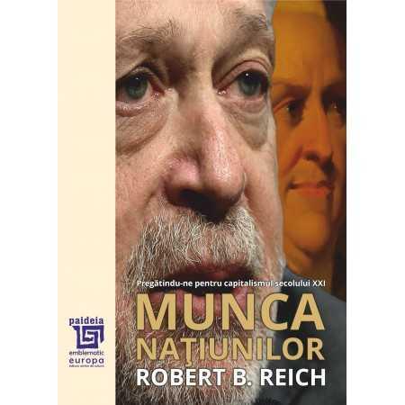 Paideia Munca naţiunilor - Robert Reich E-book 65,00 lei E00002332