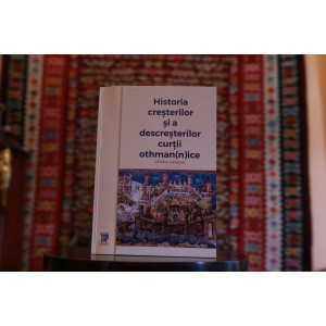 Paideia Istoria creşterilor şi a descreşterilor Curţii Othman(n)ice - Dimitrie Cantemir E-book 75,00 lei E00002340