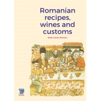 Romanian recipes, wines and customs - Radu Anton Roman