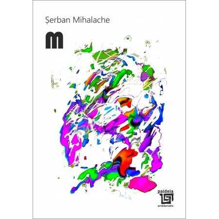 Paideia M - Șerban Mihalache Literaturi 12,00 lei 2392P