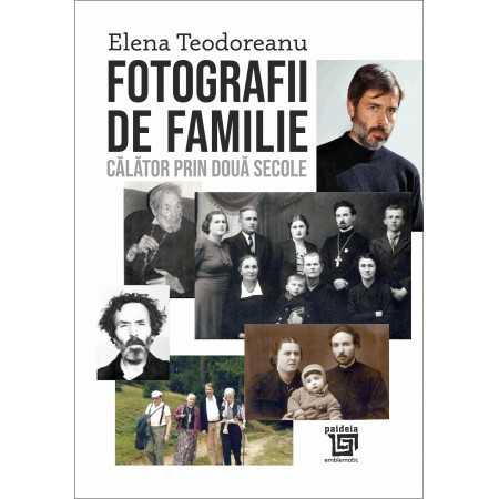Paideia Fotografii de familie, Călător prin două secole - Elena Teodoreanu Letters 58,00 lei
