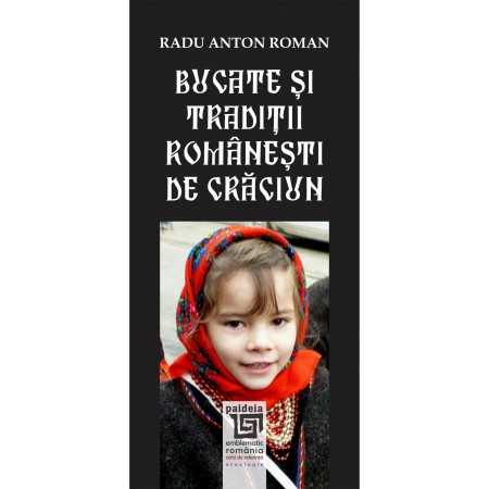 Paideia Bucate şi tradiţii româneşti de Crăciun - Radu Anton Roman, bilingv Culturi Culinare 30,00 lei 1754P