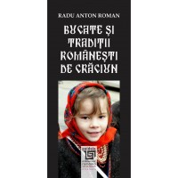 Bucate şi tradiţii româneşti de Crăciun - Radu Anton Roman, bilingv