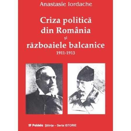 Criza politică din România şi războaiele balcanice 1911-1913