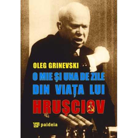 Paideia O mie și una de zile din viața lui Hrușciov - Oleg Grinevski Letters 48,00 lei