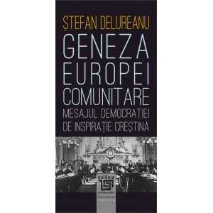 Paideia Genesis of the Europe Community. The Christian democratic message, second edition History 37,00 lei