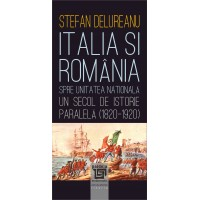 Italy and Romania towards national unity. A century of parallel history (1820-1920)