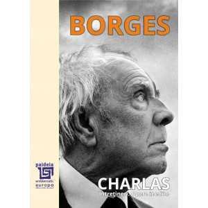 Paideia Charlas. Întrețineri. Opere inedite - Jorge Luis Borges Letters 50,00 lei