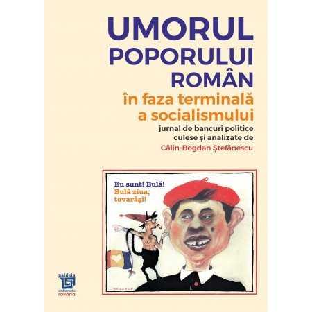 Paideia Umorul poporului roman in faza terminala a socialismului - Călin Bogdan Ștefanescu Libra Magna 60,00 lei