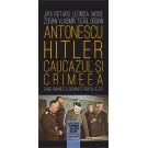 Paideia Antonescu–Hitler Caucazul și Crimeea - Jipa Rotaru, Leonida Moise, Zodian Vladimir, Teofil Oroian Istorie 38,00 lei 2...