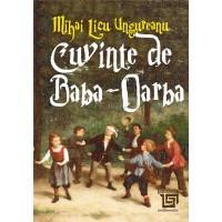 Cuvinte de Baba-Oarba - Mihai Licu Ungureanu