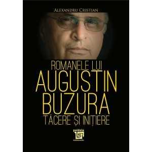 Paideia Romanele lui Augustin Buzura – tăcere și inițiere - Alexandru Cristian - Litere 25,00 lei 2415P