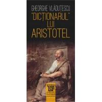 Dicționarul lui Aristotel – Ghe. Vlăduţescu