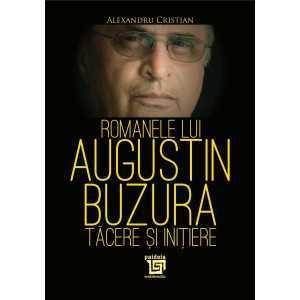 Paideia Romanele lui Augustin Buzura – tăcere și inițiere - Alexandru Cristian - E-book 15,00 lei