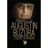 Romanele lui Augustin Buzura – tăcere și inițiere - Alexandru Cristian -