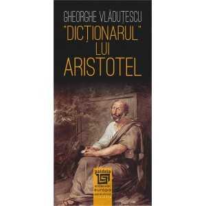 Paideia Dicționarul lui Aristotel – Gheorghe Vlăduţescu E-book 20,00 lei