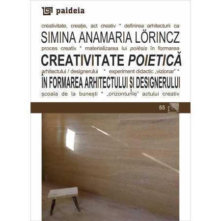 Paideia Creativitate poietică în formarea arhitectului și designerului - Simina Anamaria Lörincz Home 20,00 lei