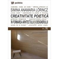 Creativitate poietică în formarea arhitectului și designerului - Simina Anamaria Lörincz