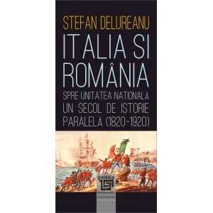 Paideia Italy and Romania towards national unity. A century of parallel history (1820-1920) E-book 15,00 lei
