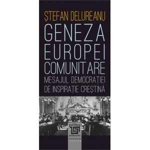 Paideia Geneza Europei comunitare. Mesajul democraţiei de inspiraţie creştină - Ştefan Delureanu E-book 15,00 lei