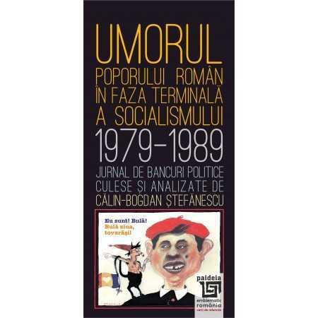 Paideia Umorul poporului roman in faza terminala a socialismului - Călin Bogdan Ștefanescu Litere 15,00 lei